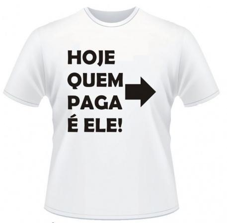Camiseta engraçada quem paga é ele-Camiseta engraçada quem paga é  Descrição Um produto especial para um cliente especial. Seja